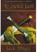 Az éneklő kard - Jack Whyte