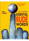 The Little Book of Essential Rude Word - Jake Harris