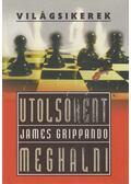 Utolsóként meghalni - James Grippando