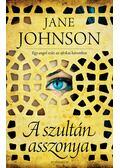 A szultán asszonya - Jane Johnson