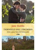 Thornfield Hall lángokban - Jane Stubbs