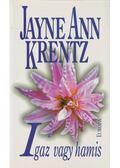 Igaz vagy hamis - Jayne Ann Krentz