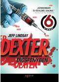 Dexter dicsfényben - Jeff Lindsay
