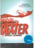 Dexter dühödt démonai - Jeff Lindsay