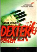Drága, dolgos Dexter - Jeff Lindsay