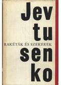 Rakéták és szekerek - Jevtusenko, Jevgenyij