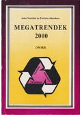 Megatrendek 2000 - John Naisbitt, Patricia Aburdene