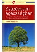 Százévesen egészségben - John Robbins