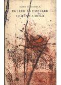 Egerek és emberek / Lement a hold - John Steinbeck