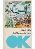 Gróf Benyovszky Móric - Jókai Mór