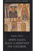 Apión ellen, avagy a zsidó nép ősi voltáról - Josephus Flavius