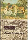 Oroszlánhűség - Joy Adamson