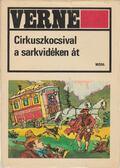 Cirkuszkocsival a sarkvidéken át - Jules Verne
