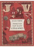 Nyolcvan nap alatt a Föld körül - Jules Verne