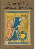 A keresztény művészet lexikona - Jutta Seibert