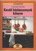 Kezdő háziasszonyok könyve - K. Daday Enikő-Pataki Mária