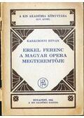 Erkel Ferenc a magyar opera megteremtője - Karácsonyi István