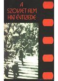 A szovjet film hat évtizede - Karcsai Kulcsár István, Veress József, Papp Sándor, Gombár József, Gyergyán Ervin