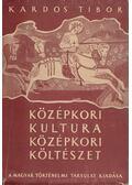 Középkori kultúra, középkori költészet - Kardos Tibor