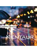Kentaur - Karinthy Ferenc
