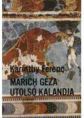 Marich Géza utolsó kalandja - Karinthy Ferenc