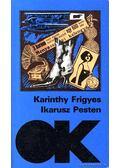 Ikarusz Pesten - Karinthy Frigyes
