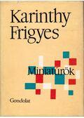 Miniatűrök - Karinthy Frigyes