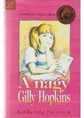 A Nagy Gilly Hopkins - Katherine Paterson