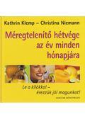 Méregtelenítő hétvége az év minden hónapjára - Kathrin Klemp, Christina Niemann