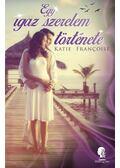 Egy igaz szerelem története - Katie Francoise