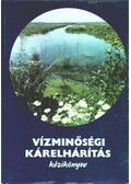 A vízminőségi kárelhárítás kézikönyve - Katona Emil (szerk.)