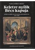 Keletre Nyílik Bécs kapuja - Vajda György Mihály