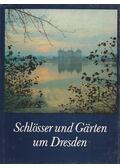 Schlösser und Gärten um Dresden - Kempe, Lothar