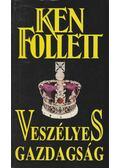 Veszélyes gazdagság - Ken Follett