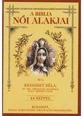 A Biblia női alakjai - Kenessey Béla