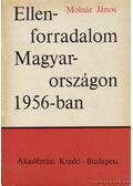 Ellenforradalom Magyarországon 1956-ban - Molnár János
