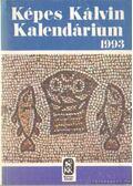 Képes Kálvin Kalendárium 1993.