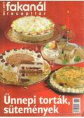 Ünnepi torták, sütemények - Kériné Serly Anna