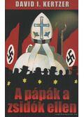A pápák a zsidók ellen - Kertzer, David I.