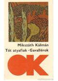 Tót atyafiak / Gavallérok - Mikszáth Kálmán