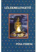Lélekmelengető - Pósa Ferenc