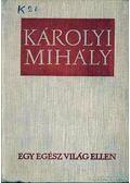 Egy egész világ ellen - Károlyi Mihály