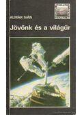 Jövőnk és a világűr - Almár Iván
