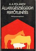 Állategészségügyi fertőtlenítés - Poljakov, A.A.