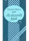 Az elcserélt fejek - Thomas Mann