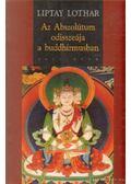 Az Abszolútum odisszeája a buddhizmusban - Lothar, Liptay