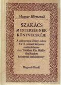 Szakácsmesterségnek könyvecskéje - Király Erzsébet
