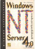 Windows NT Server 4.0 rendszergazdáknak - Kis Balázs