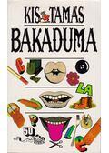 Bakaduma - Kis Tamás