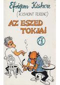 Az eszed tokja! - Kishont Ferenc